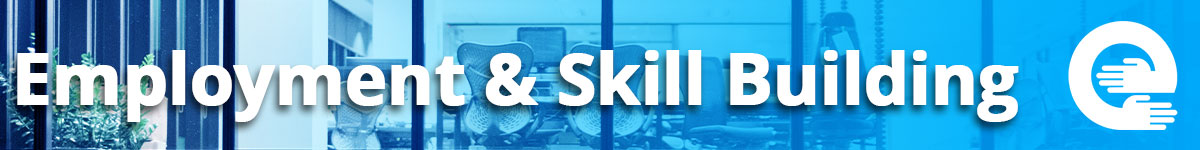 Employment & Skill Building
